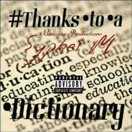 SYPHER M - Thanks to a Dictionary_[Prod by Kwaizin Production] mp3