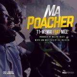 T1 Wema1 - MaPoacher ft Mile (Prod. by McLyne Beats) Cover Art