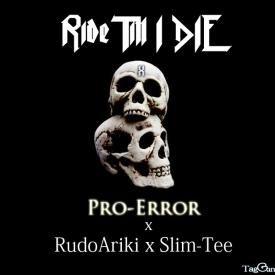 Ride Till I Die(Feat_RudoAriki_&_Slim-Tee)