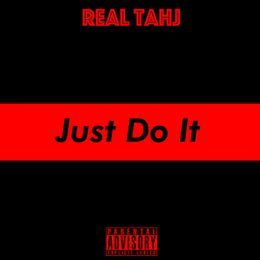 Real Tahj - Just Do It Cover Art