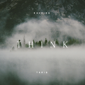 Think ~ Kaleida feat Tariq