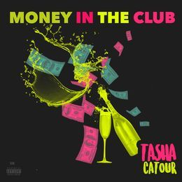 Tasha Catour - Money In The Club Cover Art