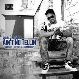 Aint No Tellin