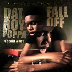 Poppa - FALL OFF ft Scrill White (Explicit)