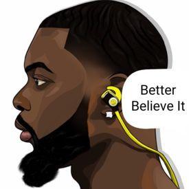 Better Believe it