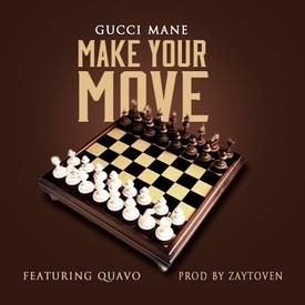 Make Your Move (Ft. Quavo)