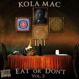 Kola Mac - Eat Or Don't Vol.3 Cover Art