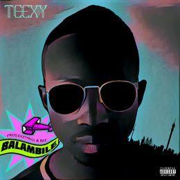 Teexy - Balambile (Prod.Exzytrill & Bee) Cover Art