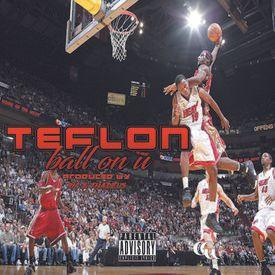 Teflon (Gang Green)-Ball On U (Prod. by Ric andThadeus)