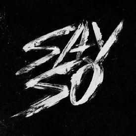 Say So (Produced By Vinylz)
