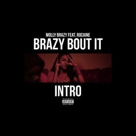 Brazy Bout It (Intro) (Feat. Rocaine)