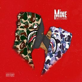 Mine (Feat. G Herbo)