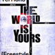 The World Is Yours (Freestyle)