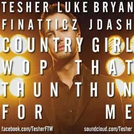 Country Girl (Wop That Thun Thun) [Luke Bryan x Finatticz x J. Dash]