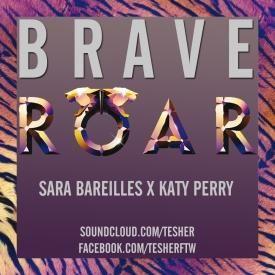 Brave Roar (Sara Bareilles x Katy Perry)