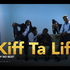 KIFF TA LIFE
