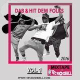 TFC ROD BELL - Dab & Hit Dem Folks (2016 Mix)  Vol. 1 Cover Art