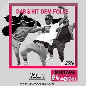 Dab & Hit Dem Folks (2016 Mix)  Vol. 1