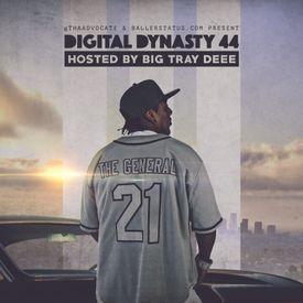 Digital Dynasty 44 (Hosted by Big Tray Deee)