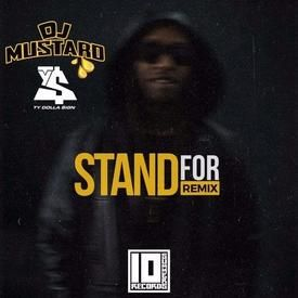 Stand For (DJ Mustard Remix)