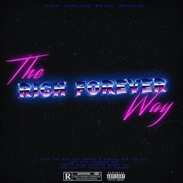ThaProduceSection.com - The Rich Forever Way Cover Art