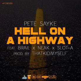 Hell On A Highway Feat. Brail, Neak & Slot-A (Prod. ThatKidMyself)