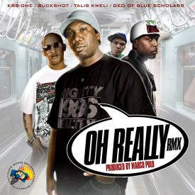 Oh Really RMX ft Talib Kweli & Geo of Blue Scholars
