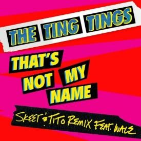 That's Not My Name (Skeet & Tito Remix) f. Wale