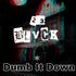 Dumb It Down (Prod. Pharvoh)