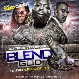 The Blend Chemist (DJKG) - Blend God Radio (New Hip Hop New Trap) Episode #54 Cover Art