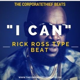 I Can {Rick Ross /  Just Blaze Type Beat}