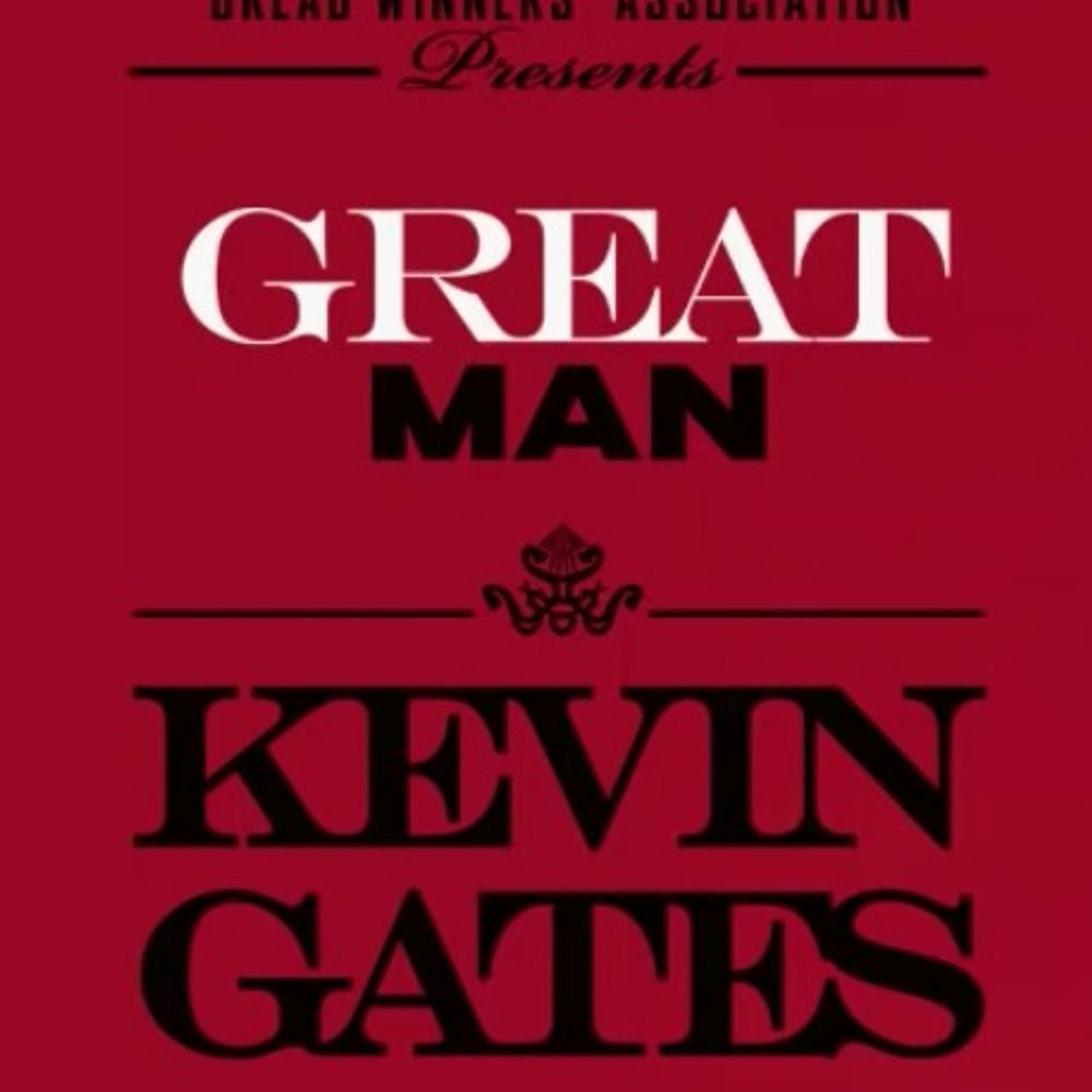 Great Man by Kevin Gates from The Drop: Listen for free
