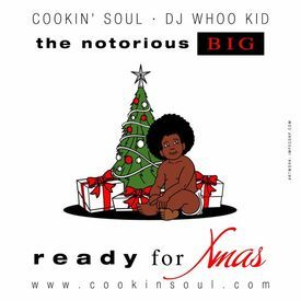 Ready for Xmas - Notorious B.I.G. & Cooking Soul
