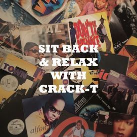 Sit Back & Relax with Crack-T (90s R&B)