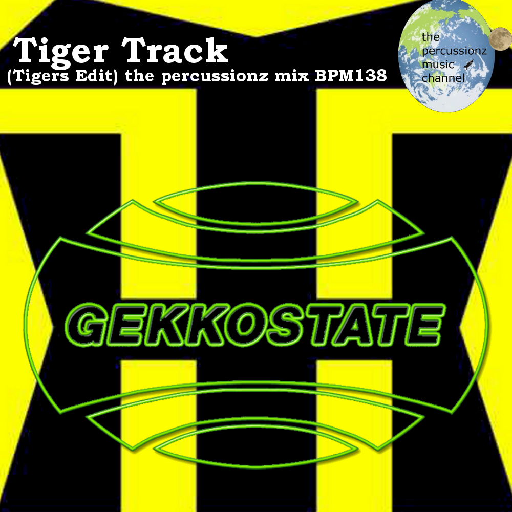 【remix】Tiger Track (Tigers Edit) The Percussionz Mix By