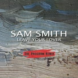 Sam Smith - Leave Your Lover (The Program. Remix)