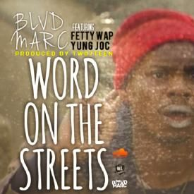 Word On The Street (Feat. Fetty Wap & Yung Joc)
