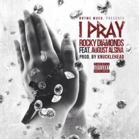 I Pray (Feat. August Alsina)
