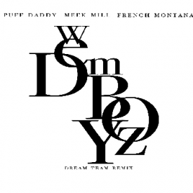 We Dem Boyz Remix (Feat. Diddy, Meek Mill, & French Montana)