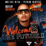 DaWhizzKid - Welcome 2 The Future - Independent Stardom Vol. 2 (hosted by Aviator Keyz) Cover Art