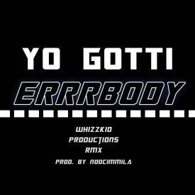 Yo Gotti - Errrbody (WhizzKid Productions RMX) prod. by dawhizzkid