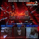 DaWhizzKid - Welcome 2 The Future Vol. 8 (hosted by Rome D'Marco, Eazz, Yink Da Captain) Cover Art