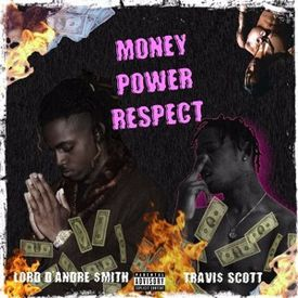 Money Power Respect (feat. Travi$ Scott) [dremix]