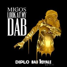 Look At My Dab (Diplo & Bad Royale Remix)