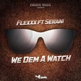 We Dem A Watch
