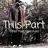 J-SO - THis Part (THat Part Freestyle) Cover Art