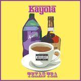 Kayola - Texas Tea Cover Art