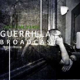 Thee Tom Hardy - Guerrilla Broadcast Cover Art