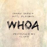 Isaiah James - WHOA! ft. Int'l Playboi (Prod. by CLYAD) Cover Art
