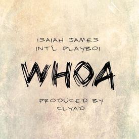 WHOA! ft. Int'l Playboi (Prod. by CLYAD)
